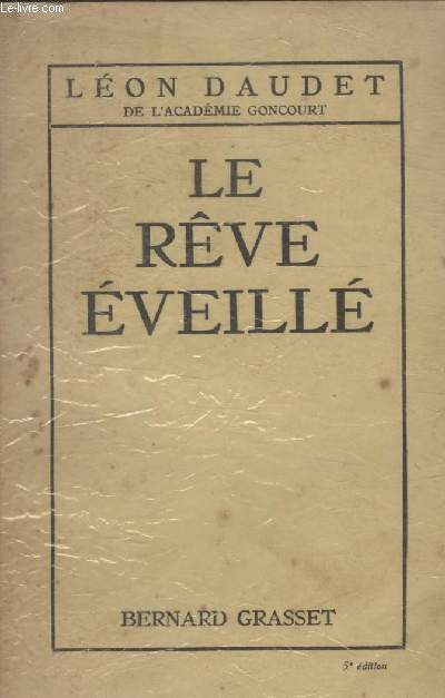 LE REVE EVEILLE.
