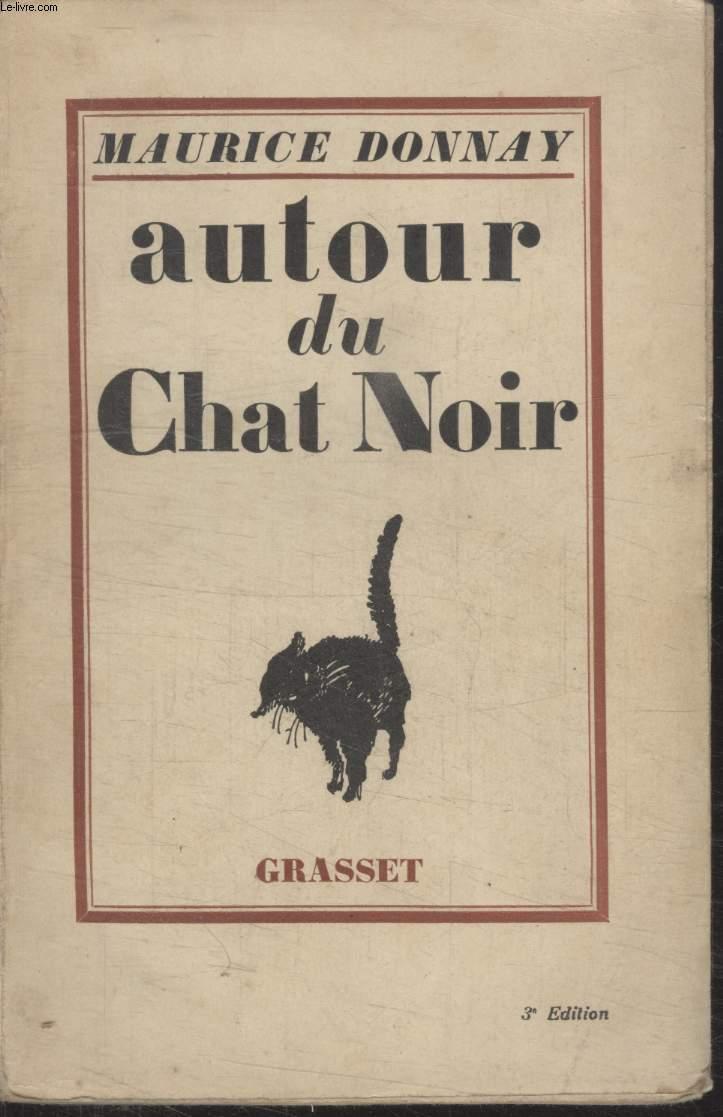 AUTOUR DU CHAT NOIR.