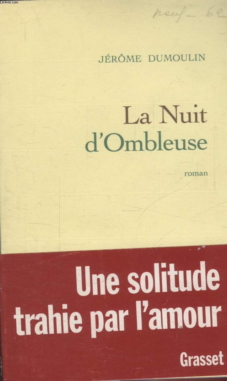LA NUIT D OMBLEUSE.