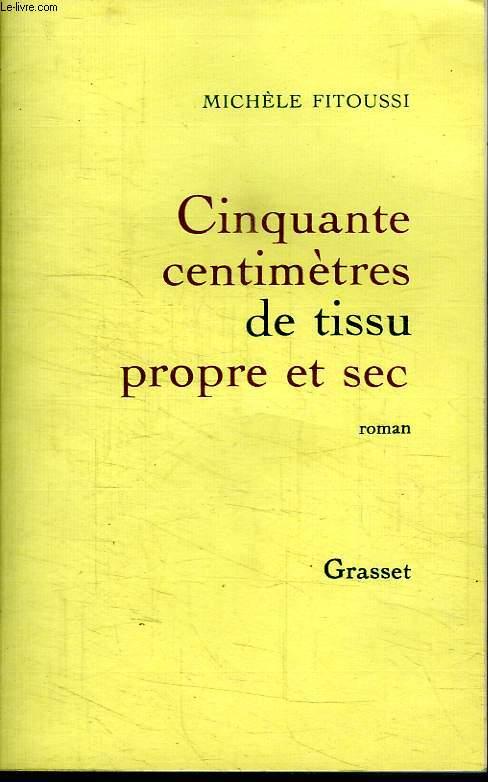 CINQUANTE CENTIMETRES DE TISSU PROPRE ET SEC.