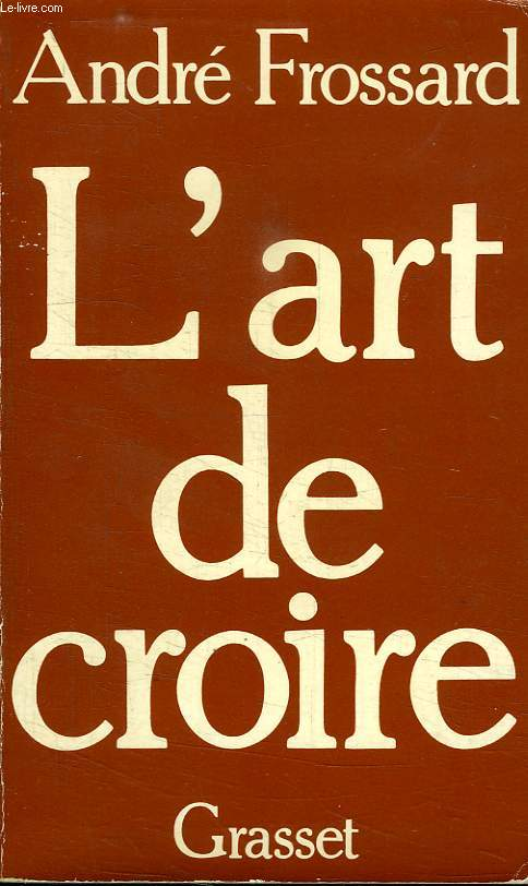 L ART DE CROIRE.