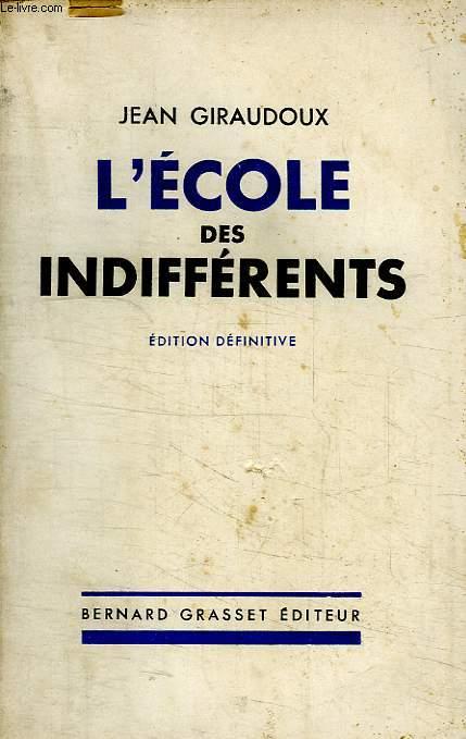 L ECOLE DES INDIFFERENTS.EDITION DEFINITIVE.