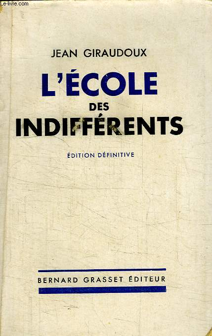 L ECOLE DES INDIFFERENTS.EDITION DEFINITIVE.