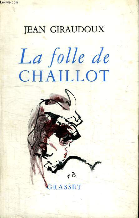 LA FOLLE DE CHAILLOT.