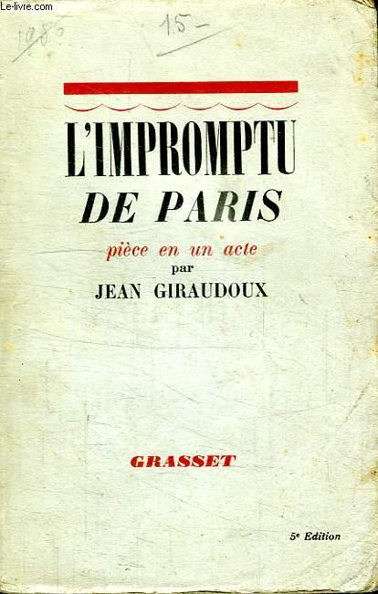 L IMPROMPTU DE PARIS.PIECE EN UN ACTE.