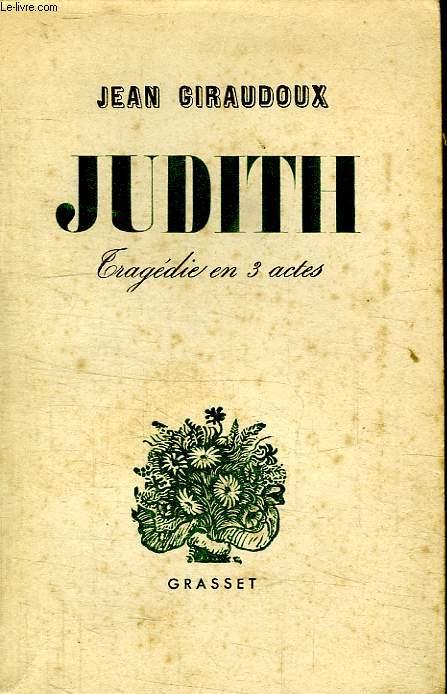 JUDITH.TRAGEDIE EN 3 ACTES.