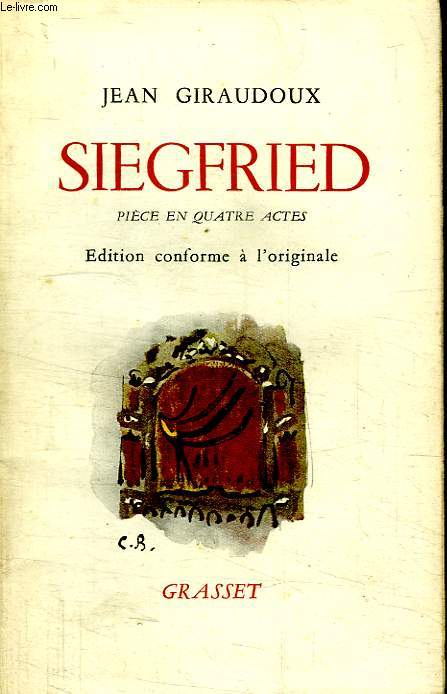 SIEGFRIED PIECE EN QUATRE ACTES.EDITION CONFORME A L ORIGINALE.