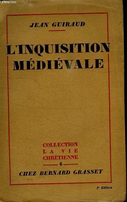 L INQUISITION MEDIEVALE.COLLECTION LA VIE CHRETIENNE.