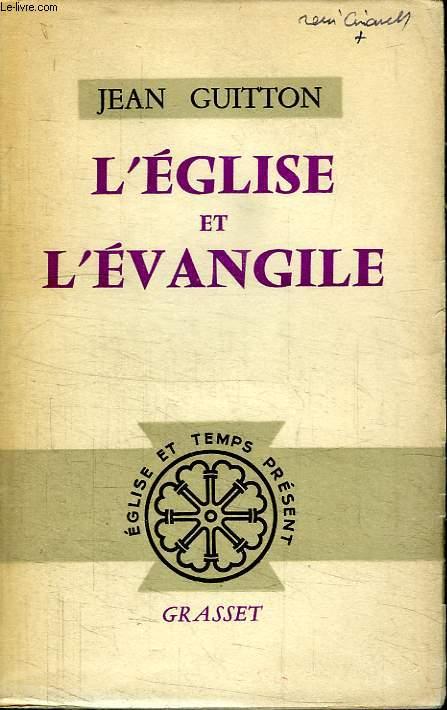 L EGLISE ET L EVANGILE.