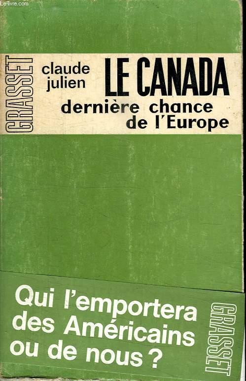 LE CANADA DERNIERE CHANCE DE L EUROPE.