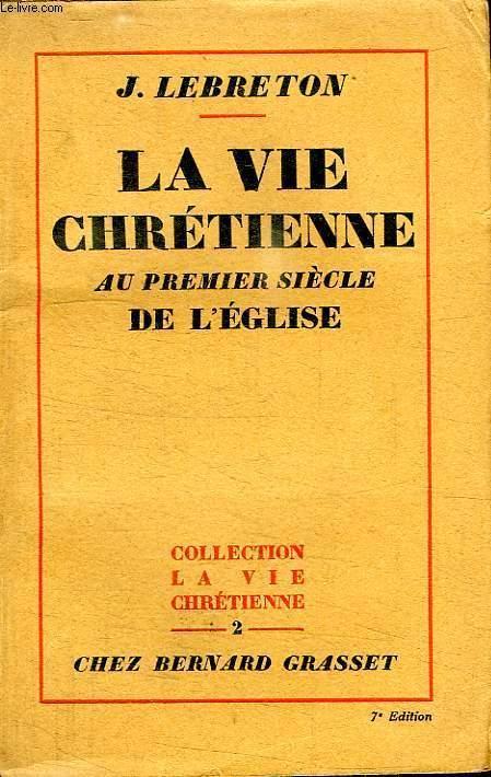 LA VIE CHRETIENNE AU PREMIER SIECLE DE L EGLISE.