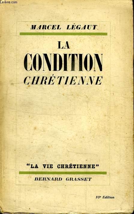 LA CONDITION CHRETIENNE.