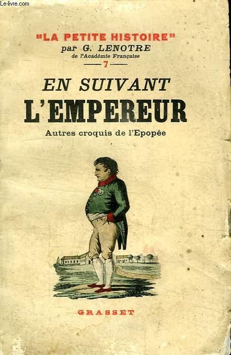 EN SUIVANT L EMPEREUR. AUTRES CROQUIS DE L EPOPEE.