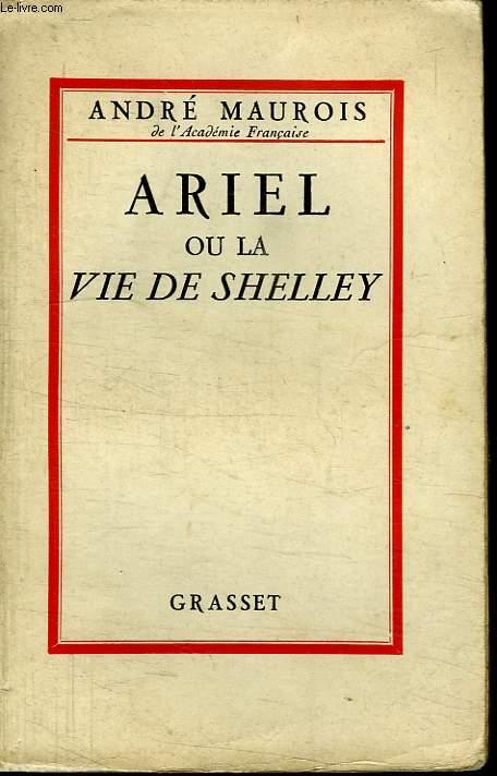 ARIEL OU LA VIE DE SHELLEY.