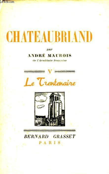 CHATEAUBRIAND. LE TRENTENAIRE.