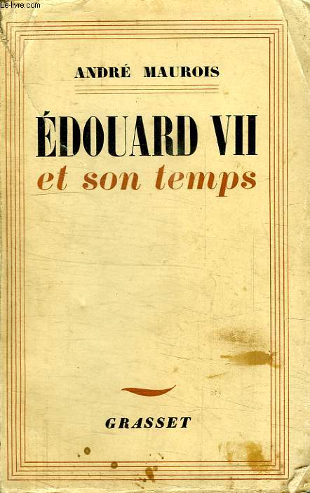 EDOUARD VII ET SON TEMPS.
