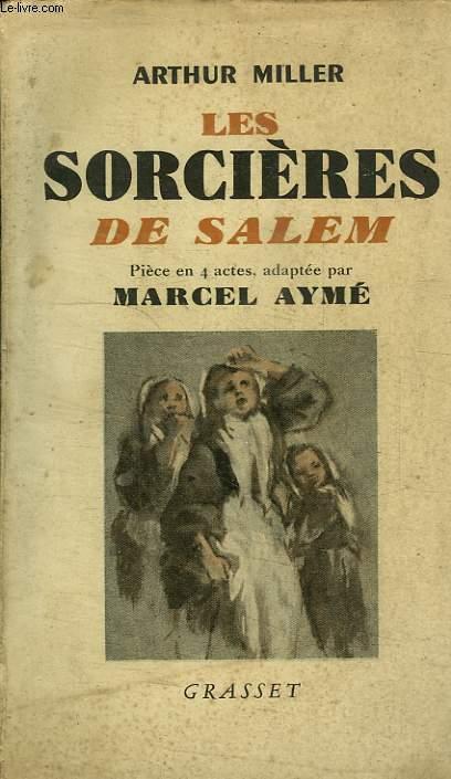 LES SORCIERES DE SALEM. PIECE EN 4 ACTES.