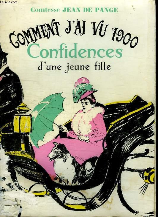 COMMENT J AI VU 1900. CONFIDENCES D UNE JEUNE FILLE.