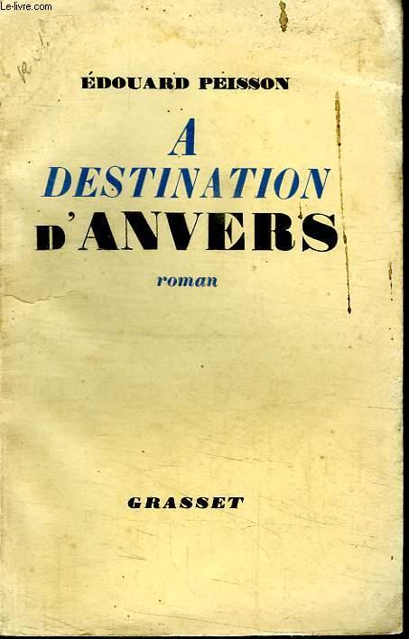 A DESTINATION  D ANVERS.