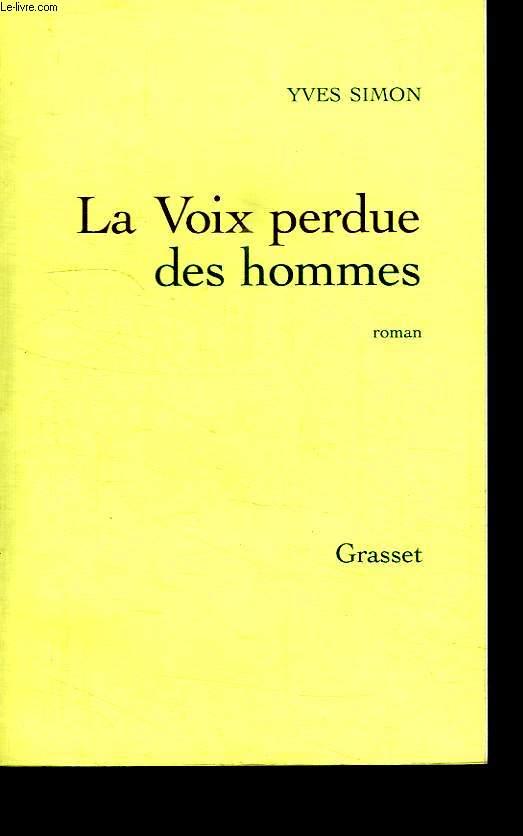 LA VOIX PERDUE DES HOMMES.