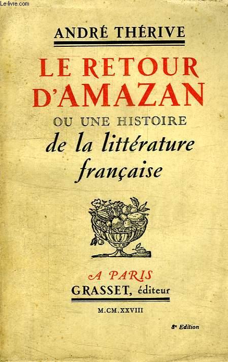 LE RETOUR D AMAZAN OU UNE HISTOIRE DE LA LITTERATURE FRANCAISE.