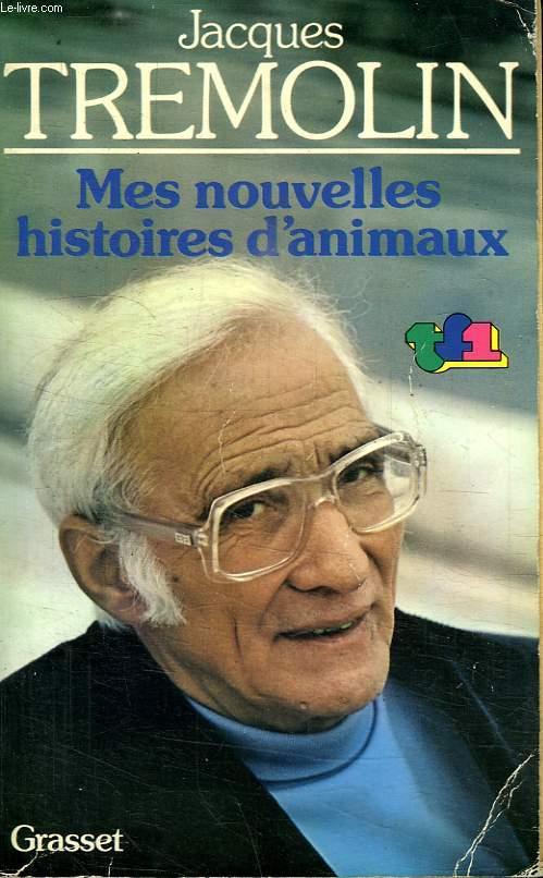 MES NOUVELLES HISTOIRES D ANIMAUX.