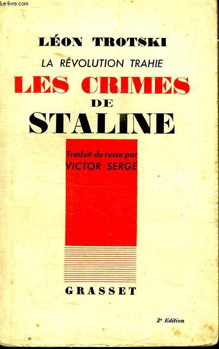 LES CRIMES DE STALINE. LA REVOLUTION TRAHIE.