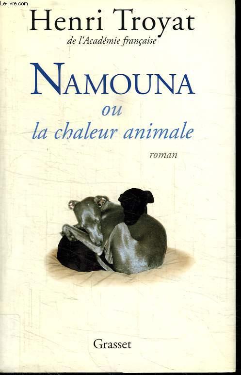 NAMOUNA OU LA CHALEUR ANIMALE.