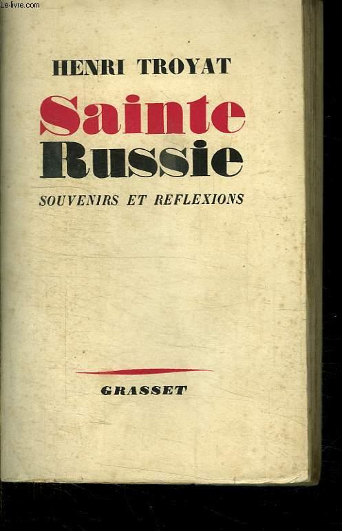 SAINTE RUSSIE. SOUVENIRS ET REFLEXIONS.