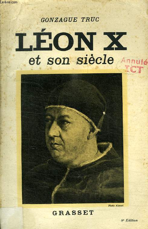 LEON X ET SON SIECLE.