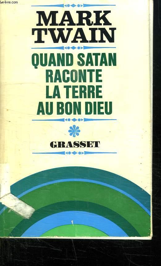 QUAND SATAN RACONTE LA TERRE AU BON DIEU.