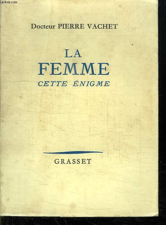LA FEMME CETTE ENIGME.