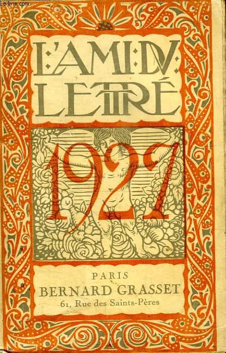 L AMI DU LETTRE. ANNEE LITTERAIRE ET ARTISTIQUE POUR 1927.