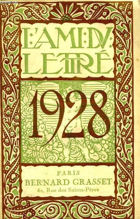 L AMI DU LETTRE. ANNEE LITTERAIRE ET ARTISTIQUE POUR 1928.