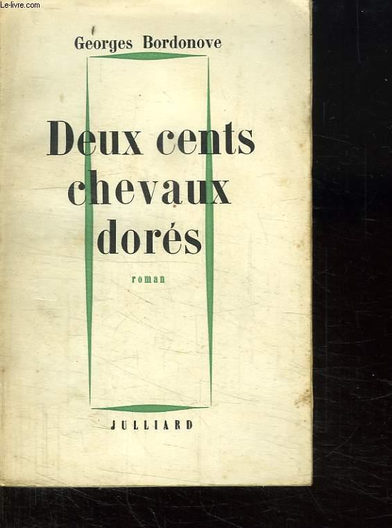 DEUX CENT CHEVAUX DORES.