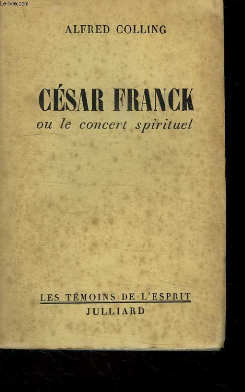CESAR FRANCK OU LE CONCERT SPIRITUEL.