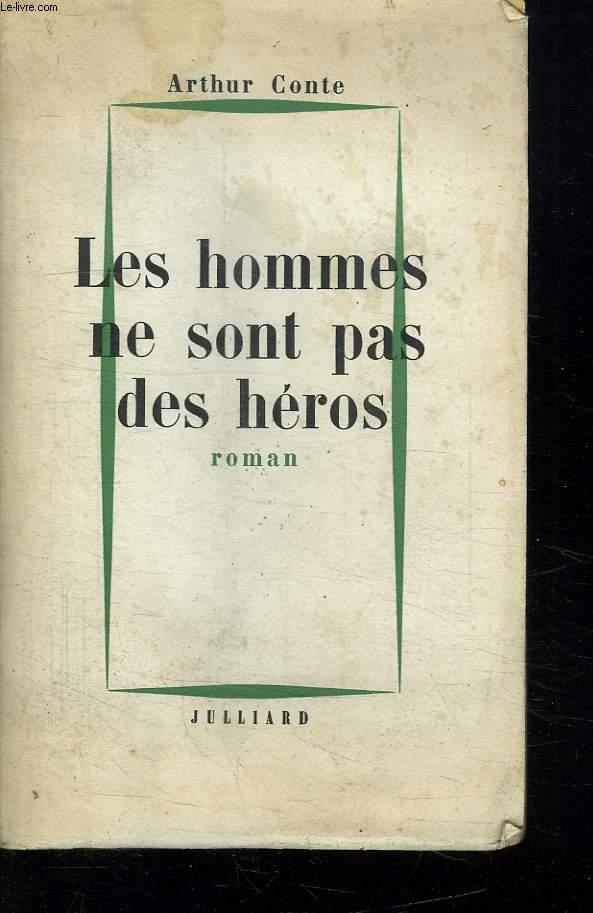 LES HOMMES NE SONT PAS DES HEROS.
