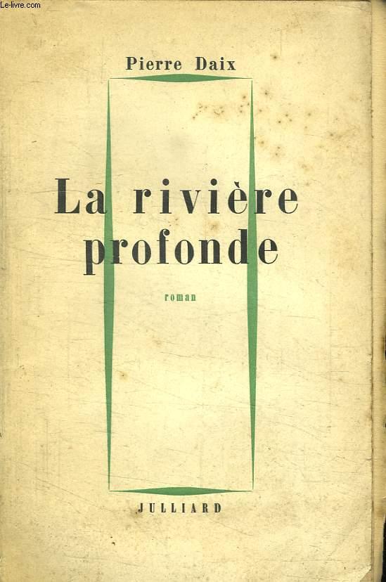 LA RIVIERE PROFONDE.