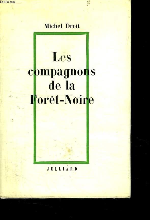LE TEMPS DES HOMMES. TOME 1 LES COMPAGNONS DE LA FORET NOIRE.