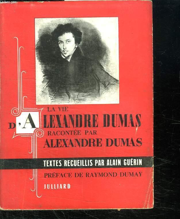 LA VIE D ALEXANDRE DUMAS.