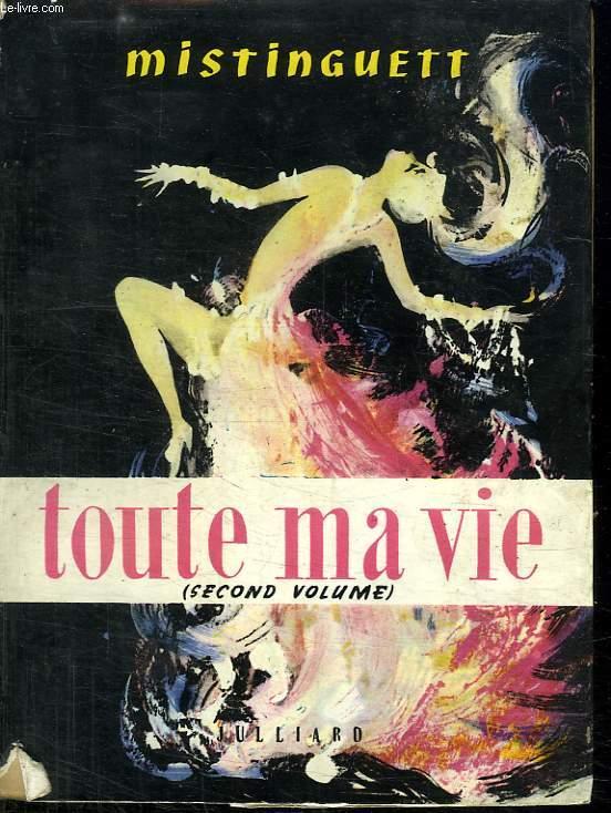 TOUTE MA VIE DE 1924 A NOS JOURS VOLUME 2.