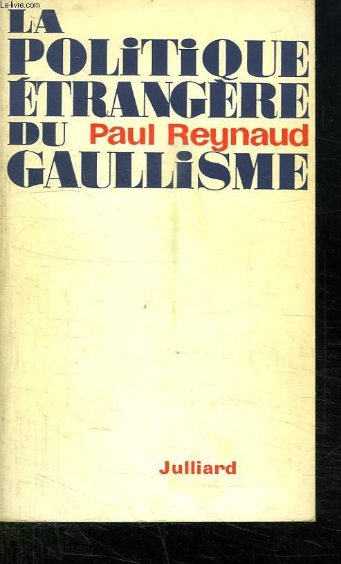 LA POLITIQUE ETRANGERE DU GAULLISME.