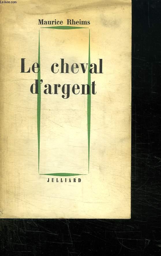 LE CHEVAL D ARGENT.