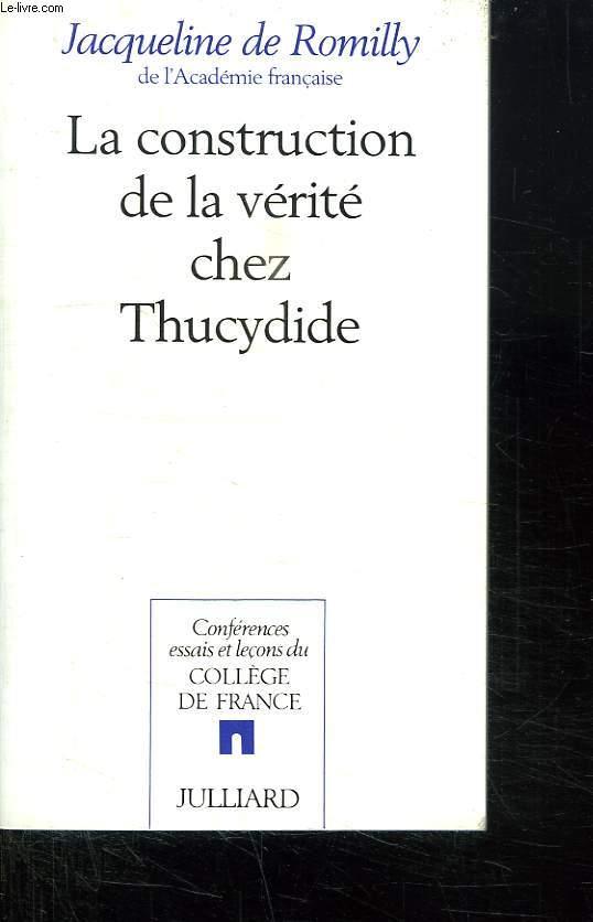 LA CONSTRUCTION DE LA VERITE CHEZ THUCYDIDE.