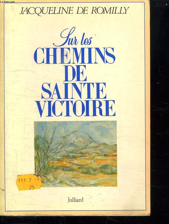 SUR LES CHEMINS DE SAINTE VICTOIRE.
