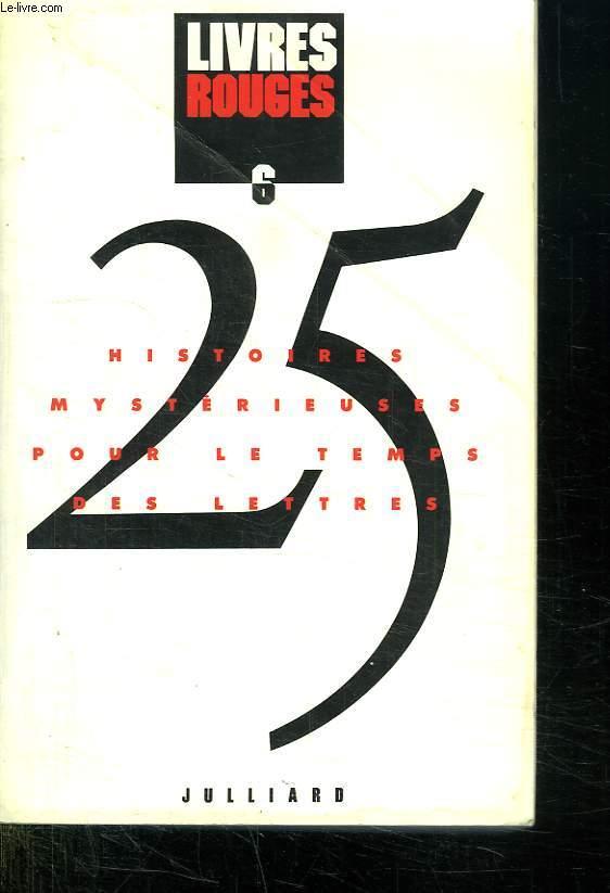 LIVRES ROUGES. 25 HISTOIRES MYSTERIEUSE POUR LE TEMPS DES LETTRES.