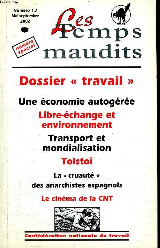 LES TEMPS MAUDITS. N° 13. MAI - SEPTEMBRE 2002. DOSSIER TRAVAIL.