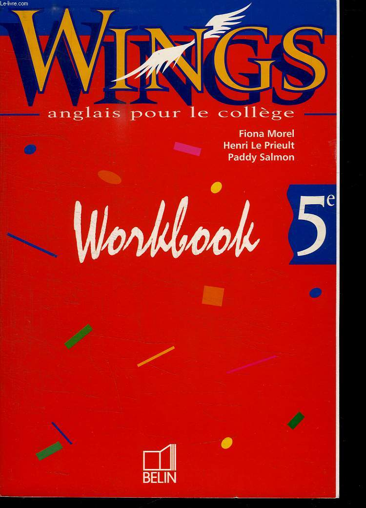 WINGS ANGLAIS POUR LE COLLEGE. WORKBOOK 5e
