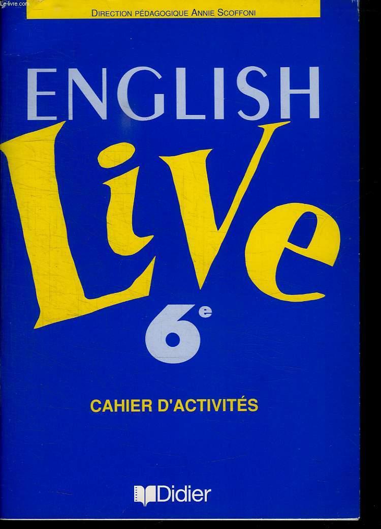 ENGLISH LIVE 6 e. CAHIER D ACTIVITES.
