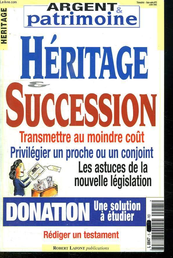 ARGENT PATRIMOINE. HERITAGE SUCCESSION. HORS SERIE N° 5.